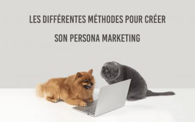 Comment créer son persona marketing ? Les différentes méthodes